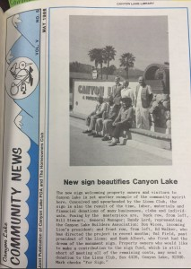 The May 1986 cover of Canyon Lake Community News showed off the new monument sign that had been installed at the Main Gate entry. Pictured were General Manager Bill Stewart, Randy Lord, Don Wicen, Ed Walker, Val Field and Hank Albert, who first had the idea for the monument sign.
